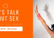 Let's talk about sex. Warsztaty o seksualności tylko dla kobiet