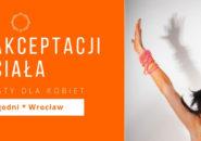 5-tyg. Kurs akceptacji ciała. Podróż do serca samoakceptacji. Wrocław 2020