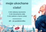 Ukochane ciało - wyzwanie online dla kobiet. 28-30 października 2019